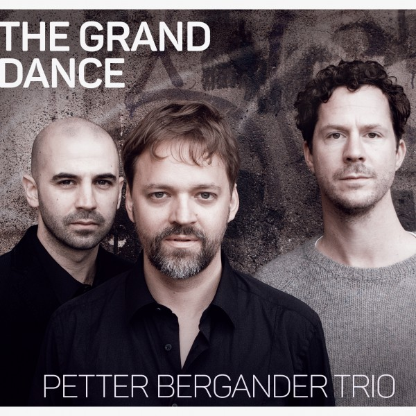 The Grand Dance - Petter Bergander Trio. Petter Bergander - piano, Martin Höper - double bass, Robert Mehmet Sinan Ikiz - drums. Cover photo by Linn Segolson